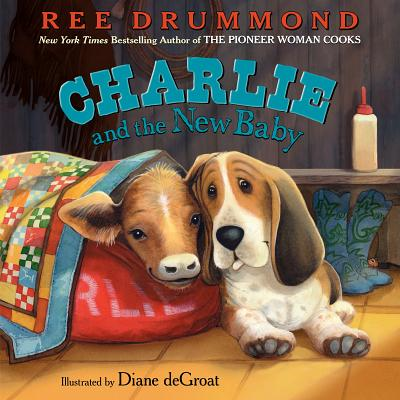 Charlie and the New Baby By Drummond, Ree/ De Groat, Diane (ILT)