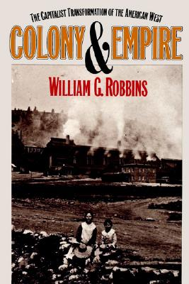 Colony and Empire By Robbins, William G.