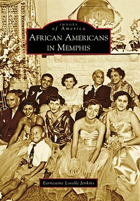 African Americans in Memphis (TN) By Jenkins, Earnestine Lovelle